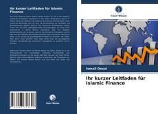 Buchcover von Ihr kurzer Leitfaden für Islamic Finance