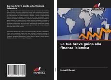 Copertina di La tua breve guida alla finanza islamica