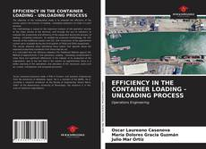 Bookcover of EFFICIENCY IN THE CONTAINER LOADING - UNLOADING PROCESS