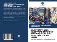 SELBSTHÄRTENDER SELBSTVERDICHTENDER BETON MIT GGBS UND SELBSTHÄRTENDEM MITTEL kitap kapağı