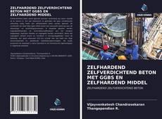 ZELFHARDEND ZELFVERDICHTEND BETON MET GGBS EN ZELFHARDEND MIDDEL kitap kapağı