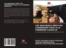 Bookcover of LES NOUVEAUX DÉFIS DU LEADERSHIP FACE À LA PANDÉMIE COVID-19
