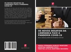 OS NOVOS DESAFIOS DA LIDERANÇA FACE À PANDEMIA COVID-19的封面