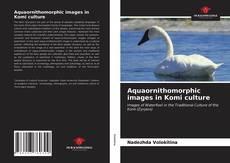 Bookcover of Aquaornithomorphic images in Komi culture