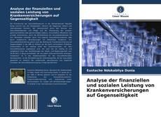 Analyse der finanziellen und sozialen Leistung von Krankenversicherungen auf Gegenseitigkeit kitap kapağı