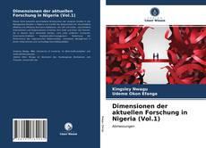 Bookcover of Dimensionen der aktuellen Forschung in Nigeria (Vol.1)