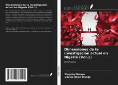 Bookcover of Dimensiones de la investigación actual en Nigeria (Vol.1)