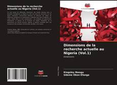Bookcover of Dimensions de la recherche actuelle au Nigeria (Vol.1)