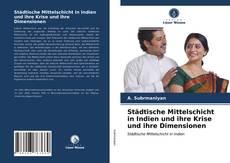 Обложка Städtische Mittelschicht in Indien und ihre Krise und ihre Dimensionen