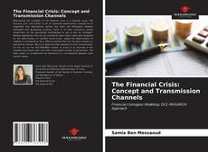 Bookcover of The Financial Crisis: Concept and Transmission Channels