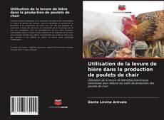 Bookcover of Utilisation de la levure de bière dans la production de poulets de chair
