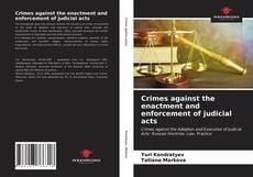 Crimes against the enactment and enforcement of judicial acts的封面
