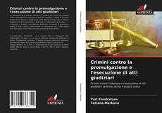Bookcover of Crimini contro la promulgazione e l'esecuzione di atti giudiziari