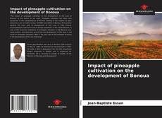 Bookcover of Impact of pineapple cultivation on the development of Bonoua