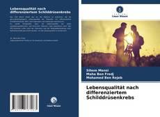 Capa do livro de Lebensqualität nach differenziertem Schilddrüsenkrebs