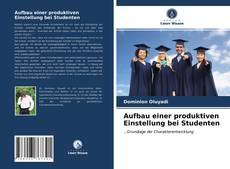 Capa do livro de Aufbau einer produktiven Einstellung bei Studenten