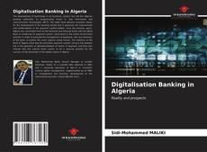 Bookcover of Digitalisation Banking in Algeria