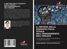 Bookcover of IL METODO DELLA RISPOSTA FISICA TOTALE NELL'INSEGNAMENTO DELL'INGLESE
