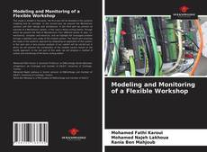 Bookcover of Modeling and Monitoring of a Flexible Workshop