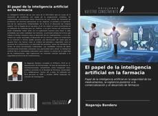 Bookcover of El papel de la inteligencia artificial en la farmacia