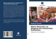 Portada del libro de Ältere Menschen im Umgang mit chronischen Schmerzen