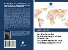 Der Einfluss der Globalisierung auf das öffentliche Gesundheitswesen und Infektionskrankheiten kitap kapağı
