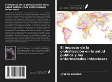 Bookcover of El impacto de la globalización en la salud pública y las enfermedades infecciosas