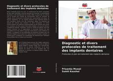 Обложка Diagnostic et divers protocoles de traitement des implants dentaires