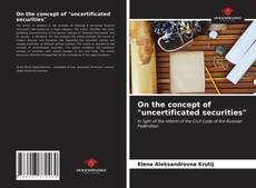 """Bookcover of On the concept of """"uncertificated securities"""""""