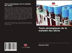 Tests sérologiques de la maladie des abcès kitap kapağı