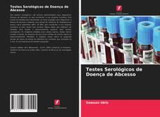 Bookcover of Testes Serológicos de Doença de Abcesso