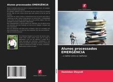 Bookcover of Alunos processados EMERGÊNCIA