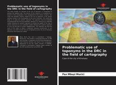 Bookcover of Problematic use of toponyms in the DRC in the field of cartography