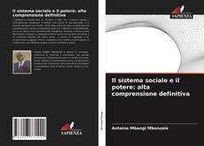Bookcover of Il sistema sociale e il potere: alta comprensione definitiva
