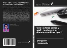 Обложка Óxido nítrico sérico y perfil lipídico en la diabetes mellitus tipo 2