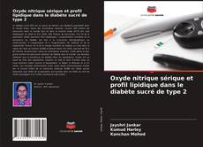 Обложка Oxyde nitrique sérique et profil lipidique dans le diabète sucré de type 2
