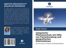 Buchcover von Integrierter Pflanzenschutz mit Hilfe von Fernerkundung und geografischen Informationen