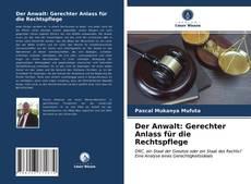 Portada del libro de Der Anwalt: Gerechter Anlass für die Rechtspflege