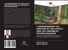 Обложка L'ENTRAÎNEMENT AU FARTLEK ET SES EFFETS SUR LES VARIABLES PHYSIOLOGIQUES