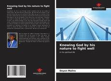 Copertina di Knowing God by his nature to fight well