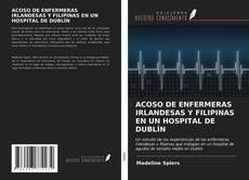 Borítókép a  ACOSO DE ENFERMERAS IRLANDESAS Y FILIPINAS EN UN HOSPITAL DE DUBLÍN - hoz