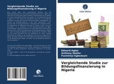 Bookcover of Vergleichende Studie zur Bildungsfinanzierung in Nigeria