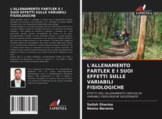 L'ALLENAMENTO FARTLEK E I SUOI EFFETTI SULLE VARIABILI FISIOLOGICHE kitap kapağı