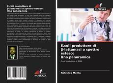 E.coli produttore diβ-lattamasi a spettro esteso:Una panoramica kitap kapağı