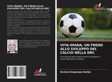VITA-IMANA, UN FRENO ALLO SVILUPPO DEL CALCIO NELLA DRC的封面