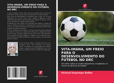 VITA-IMANA, UM FREIO PARA O DESENVOLVIMENTO DO FUTEBOL NO DRC的封面