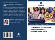 Bookcover of VERWENDUNG DES CANAIMA-BILDUNGSTOOLS AUS PÄDAGOGISCHER SICHT