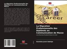 Обложка La Migration Professionnelle des Diplômés en Communication de Masse