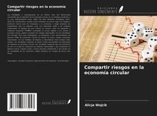 Portada del libro de Compartir riesgos en la economía circular