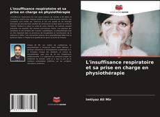 Обложка L'insuffisance respiratoire et sa prise en charge en physiothérapie